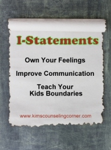 "Own Your Feelings With ""I"" Statements"