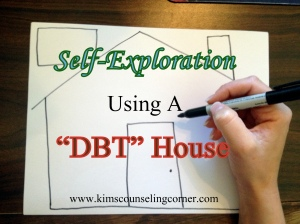 Self-Exploration Using a DBT House